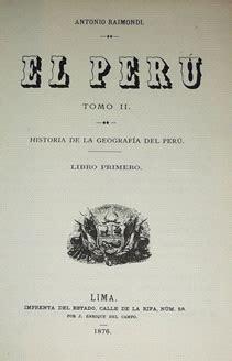 libro peru natural eden of antonio raimondi un italiano cautivado por el per 250 y su riqueza natural cucss