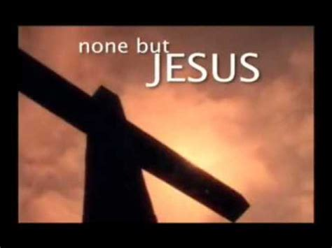 none but jesus by sovereign grace
