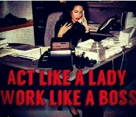 Selena Quintanilla Meme - act like a lady work like a boss selena quintanilla perez
