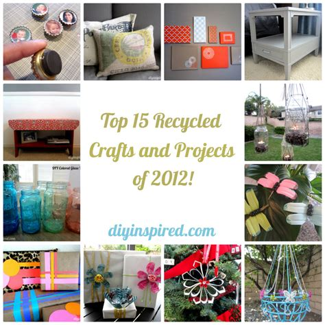crafts projects top 15 recycled crafts and projects of 2012 diy inspired