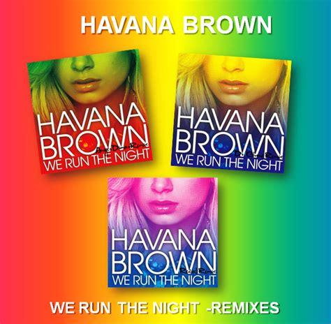 download mp3 havana brown we run the night ah descargar2 junio 2011