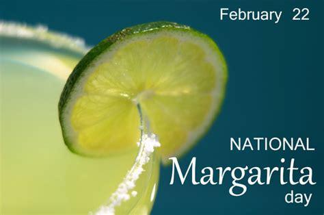 national margarita day national margarita day february 22