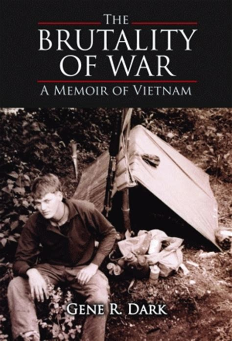 brutality books the brutality of war by gene r veterans of