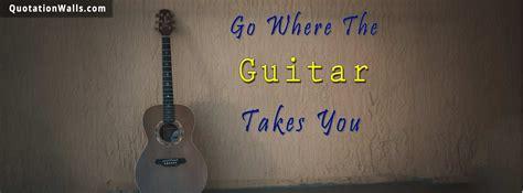guitar life facebook cover photo quotationwalls