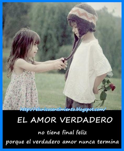 frases e imagenes de un verdadero amor el amor verdadero el unico sentimiento