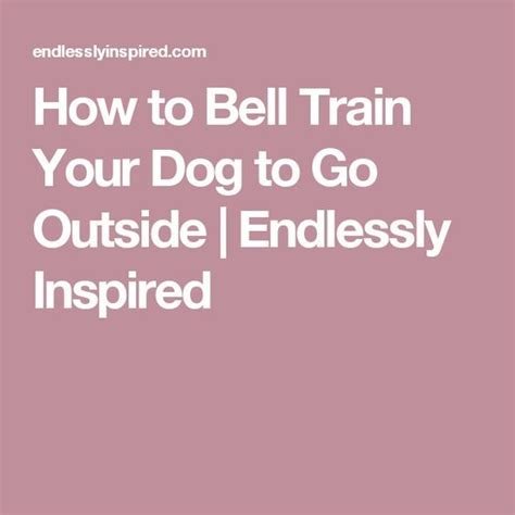 how to bell a to go outside best 25 go outside ideas on