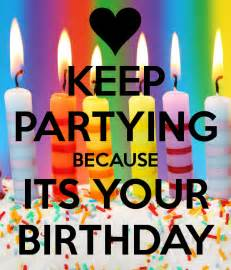 your birthday keep partying because its your birthday poster j keep