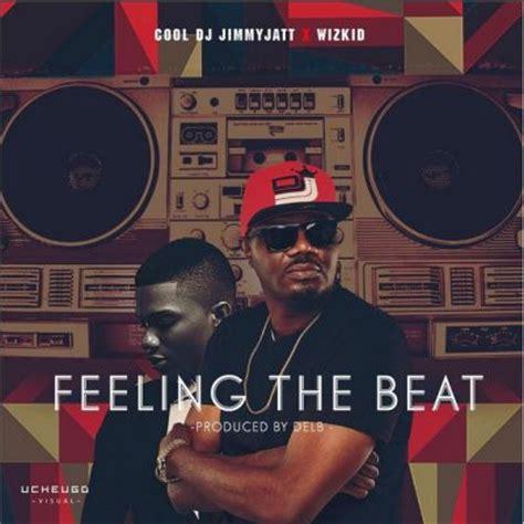 download mp3 dj jimmy jatt ft wizkid oshe dj jimmy jatt quot feeling the beat quot ft wizkid prod by del