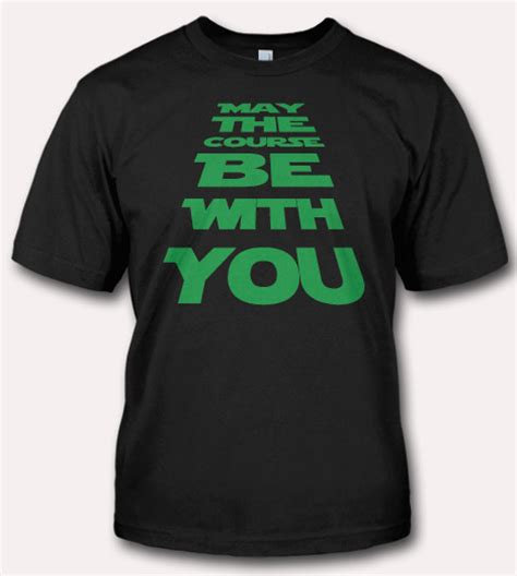 Tshirts Golf may the course be with you t shirt golf t shirts