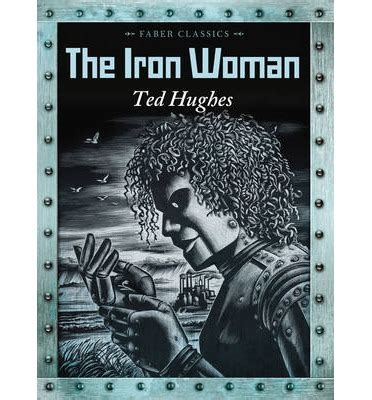the iron woman the iron woman ted hughes 9780571314782