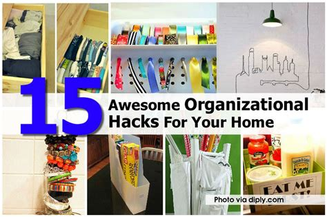 home organization hacks 15 awesome organizational hacks for your home