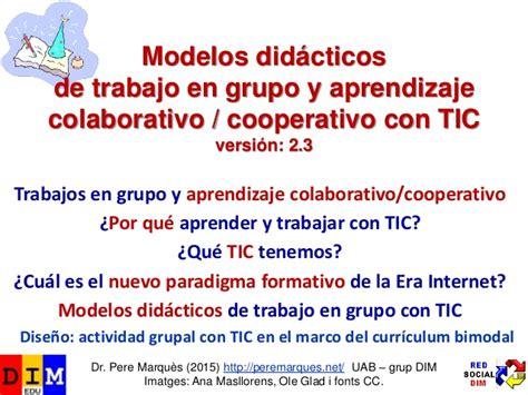 modelo de sesiones con tic modelos did 225 cticos de aprendizaje en grupo y aprendizaje
