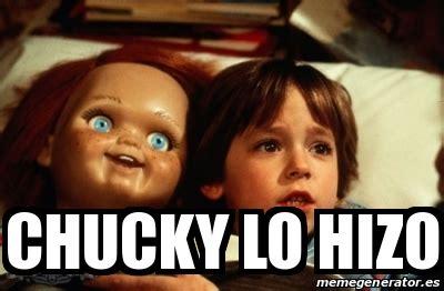 Memes De Chucky - meme personalizado chucky lo hizo 24257142
