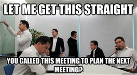 Business Meeting Meme - the best way to facilitate a business intelligence