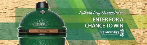 father s day big green egg sweepstakes appliances cabinets tubs