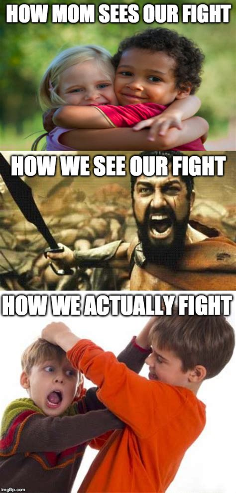 Siblings Fighting Meme - sibling rivalry imgflip
