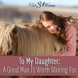 Lisa jacobson s blog to my daughter a good man is worth waiting for