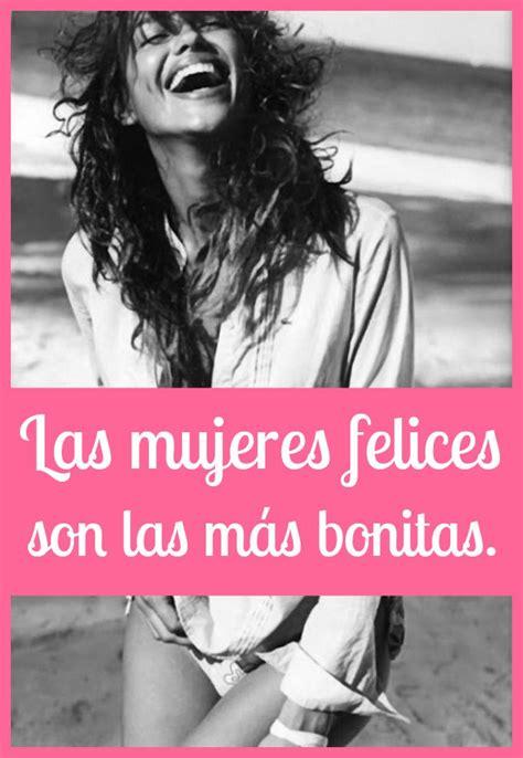 frases de mujeres felices gratis 17 best mujeres felices images on pinterest happy women
