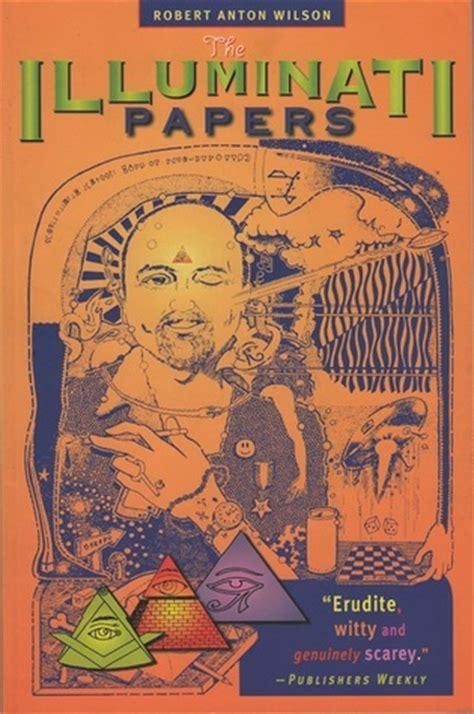 book on illuminati the illuminati papers by robert anton wilson reviews