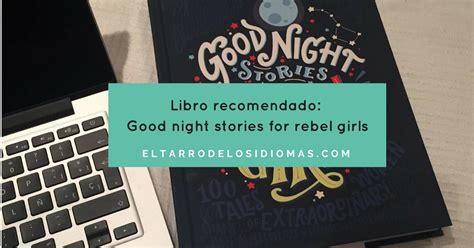 libro recomendado good night stories for rebel girls el tarro de los idiomas recursos