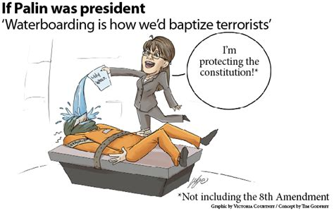 what is boarding if palin was president water boarding is how we d baptize terrorists webster