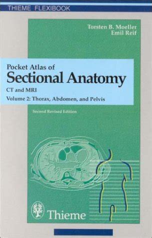 pocket atlas of sectional anatomy pocket atlas of sectional anatomy computed tomography and