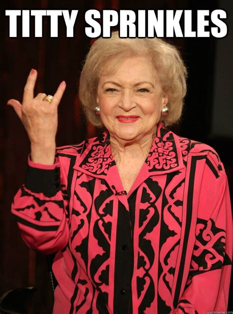 Betty White Meme - betty white memes image memes at relatably com