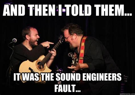 Sound Engineer Meme - how to impress a sound engineer in 5 seconds or less future crab studios ltd