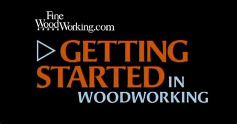 getting started woodworking woodworking a six part series in the getting