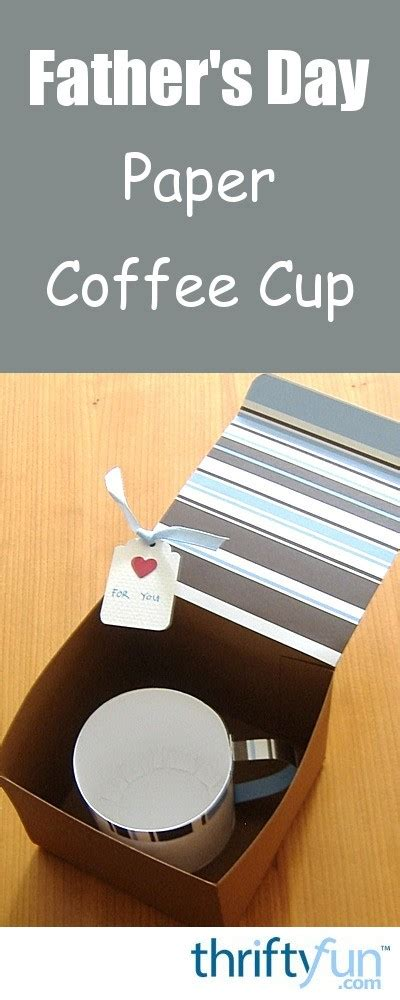 Fathers Day Paper Crafts - s day paper coffee cup craft thriftyfun