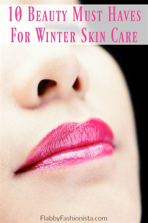 Top 10 Diy Cosmetics For Winter Skin Top Inspired 10 Must Haves For Winter Skin Care Flabby Fashionista Plus Size Fashion