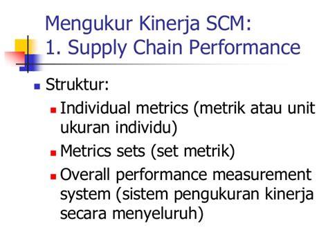 Performance Measurement Ukuran Kinerja 14 manajemen rantai pasokan