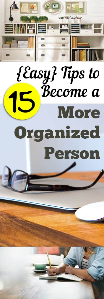 organized person 15 easy tips to become a more organized person my list of lists