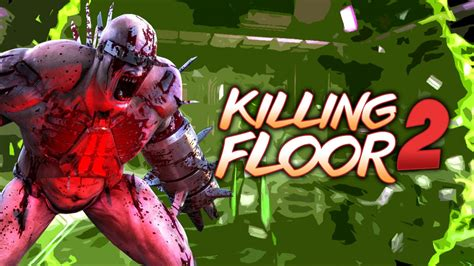 top 28 killing floor 2 youalwayswin killing floor 2 meets chivalry youtube test de killing