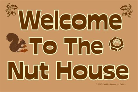 nut house signs for our lives quot welcome to our quot signs