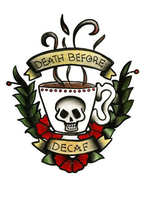death before decaf tattoo 31 coffee tattoos that show how much you really coffee