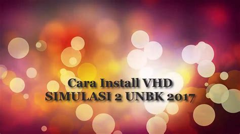 youtube tutorial unbk cara install vhd pada server unbk 2017 youtube