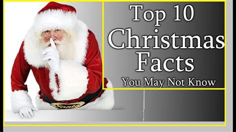 top christmas facts most amazing top 10 interesting facts about