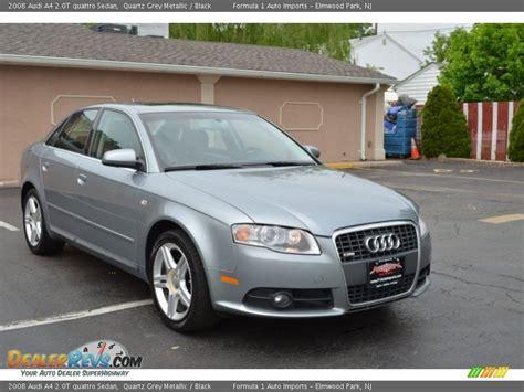 2008 audi a4 quattro 2008 audi a4 2 0t quattro sedan quartz grey metallic