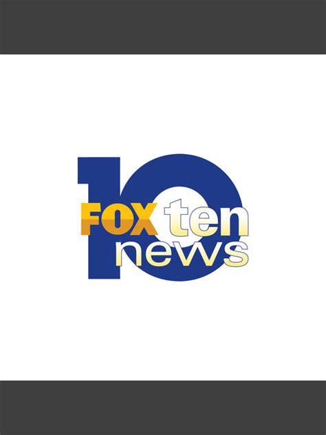 fox news 10 mobile fox 10 wala mobile news and weather apppicker