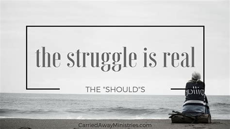 the struggle is reel books the struggle is real the shoulds carried away ministries