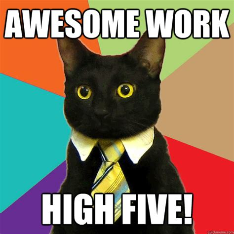 Office Cat Meme - awesome work high five business cat quickmeme