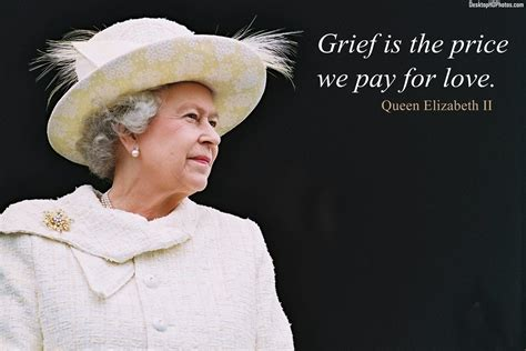 elizabeth quotes elizabeth ii quotes grief is the price we pay for