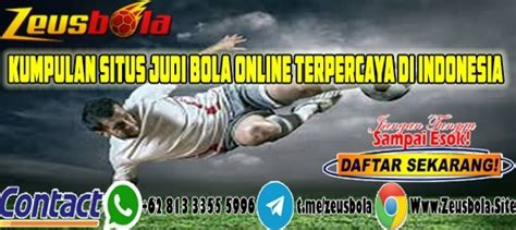 kumpulan situs judi bola  terpercaya  indonesia zeusbola
