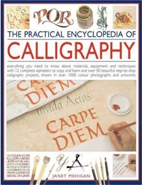 the complete practical encyclopedia the practical encyclopedia of calligraphy everything you need to know about materials