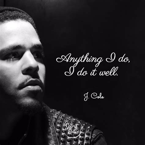 j cole quotes 25 j cole quotes on living to the max spirit button