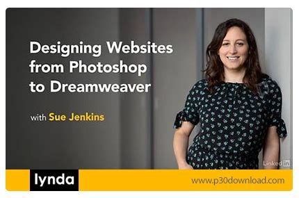 tutorial photoshop to dreamweaver lynda designing web sites from photoshop to dreamweaver