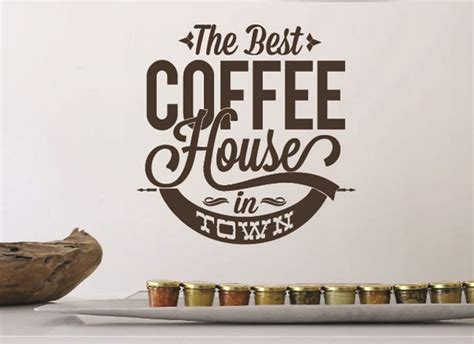 best coffee in town the best coffee house in town grafix wall
