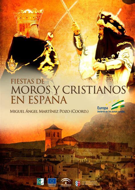 libro moros y cristianos moors fiestas de moros y cristianos en espa 241 a moros y cristianos benamaurel