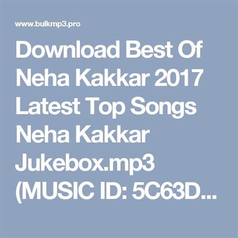 Neha Kakkar Songs 2019